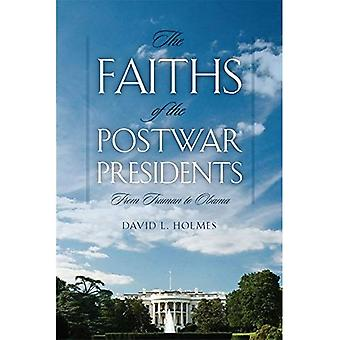 The Faiths of the Postwar Presidents: From Truman to Obama (George H. Shriver Lecture Series in Religion in American...