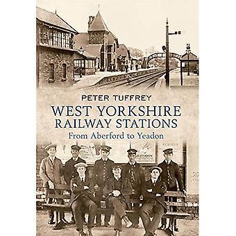 West Yorkshire Bahnhöfe: Vom Aberford zum Yeadon