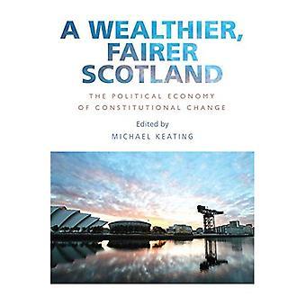 En rigere, mere retfærdig Skotland: Den politiske økonomi forfatningsændringen