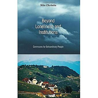 Beyond Loneliness and Institutions: Communes for Extraordinary People