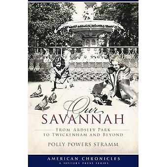 Onze Savannah: Van Ardsley Park naar Twickenham en Beyond