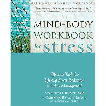Mind-Body Workbook for Stress: Effective Tools for Lifelong Stress Reduction and Crisis Management