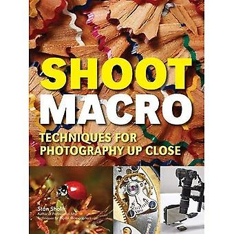 Shoot Macro : Professional Macrophotography Techniques for Exceptional Studio Images