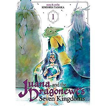 Juana and the Dragonewt's Seven Kingdoms Vol. 1
