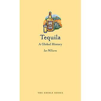 Tequila: Una storia globale (commestibile)
