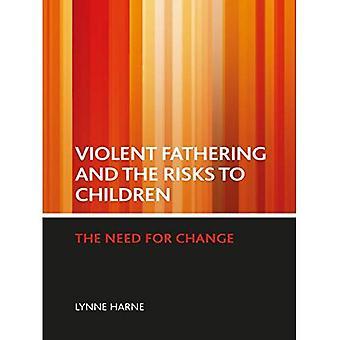 Gewalttätige hervorbringen und die Risiken für Kinder: die Notwendigkeit von Veränderungen