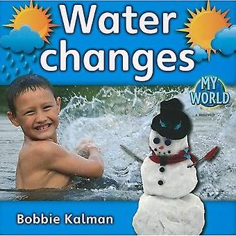 Water Changes (Bobbie Kalman's Leveled Readers: My World: E)