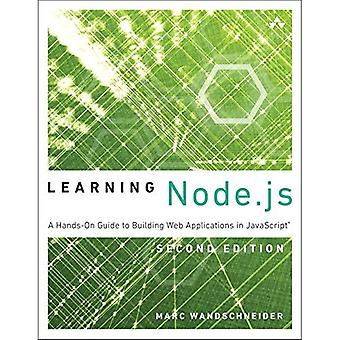 Learning Node.JS: A Hands-On Guide to Building Web Applications in JavaScript (Learning)