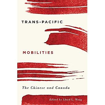 Trans-Pacific Mobilities: The Chinese and Canada