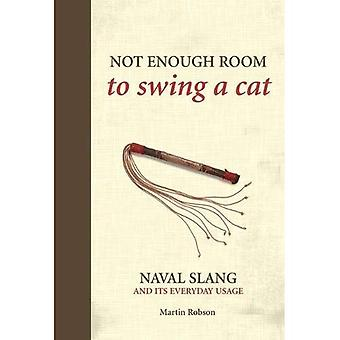Not Enough Room to Swing a Cat: Naval slang and its everyday usage