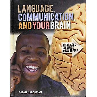 Language, Communication, and� Your Brain