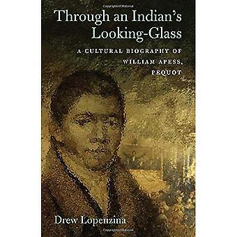 À travers les miroir un Indien: une biographie culturelle de William Apess, Pequot (amérindiens du Nord-est)