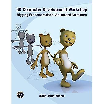 3D Character Development Workshop: Rigging Fundamentals for Artists and Animators