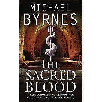 The Sacred Blood by Michael Byrnes - 9781847399175 Book