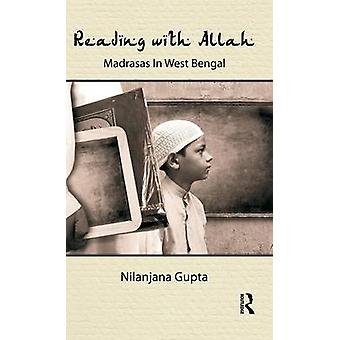 Reading with Allah  Madrasas in West Bengal by Gupta & Nilanjana
