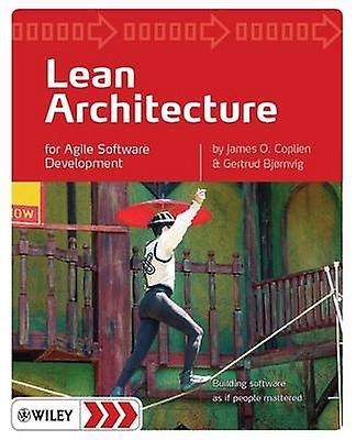 Lean Architecture For Agile Software Development by Coplien & James