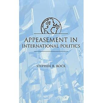 Appeasement in Intl Politics by Rock & Stephen R.