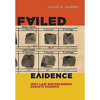Fallito la prova perché l'applicazione della legge resiste alla scienza di Harris & David A.