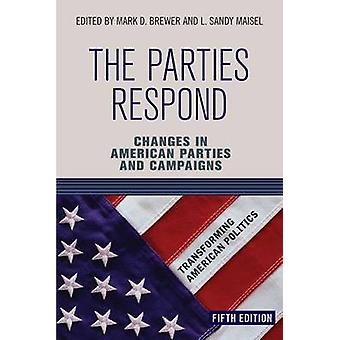 The Parties Respond Changes in American Parties and Campaigns by Brewer & Mark D.