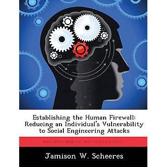 Perustamisesta ihmisen palomuuri vähentää ihmisten alttiutta Social Engineering hyökkää Scheeres & Jamison W.