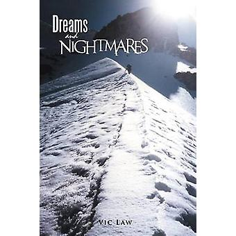 Dreams and Nightmares by Law & Vic