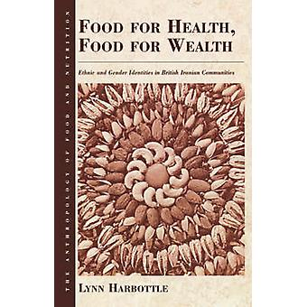 Nahrung für gesunde Ernährung für Reichtum ethnische und Geschlechtsidentitäten in britische iranische Gemeinden von Harbottle & L.