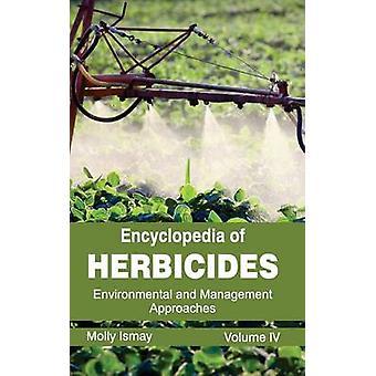 Enzyklopädie der Herbizide Band IV Umwelt und Management-Ansätze von Ismay & Molly