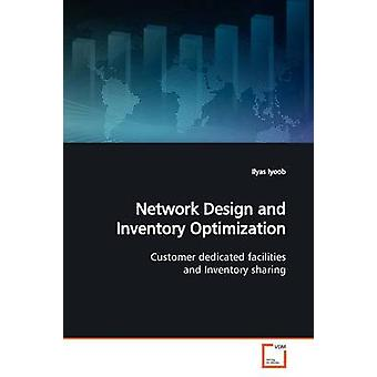 Network Design and Inventory Optimization by Iyoob & Ilyas