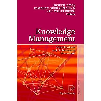 Knowledge Management Organizational and Technological Dimensions by Davis & Joseph