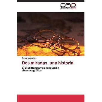 Dos miradas una historia. by Alpas Amparo