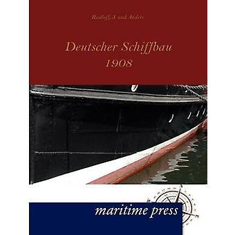 Deutscher Schiffbau 1908 by Rudloff & J. und Andere