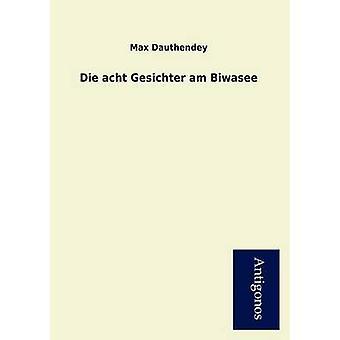 Die Acht Gesichter Am Biwasee by Dauthendey & Max