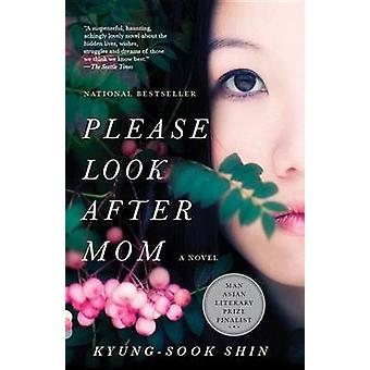 Please Look After Mom by Kyung-Sook Shin - Kyong-Suk Sin - 9780307739