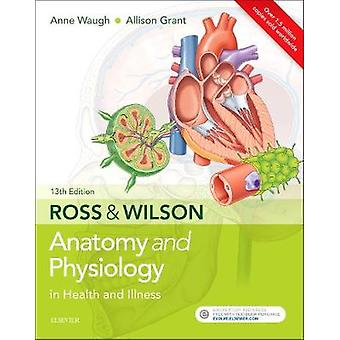 Ross & Wilson Anatomy and Physiology in Health and Illness by Ros