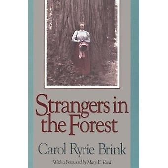 Strangers in the Forest by Carol Ryrie Brink - Mary E Reed - 97808742