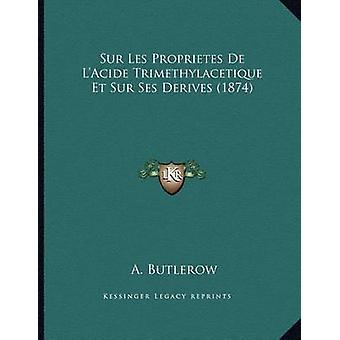 Sur Les Proprietes de L'Acide Trimethylacetique Et Sur Ses Derives (1
