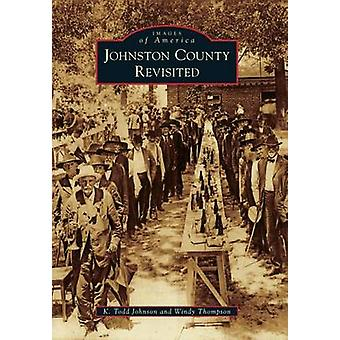 Johnston County Revisited by K Todd Johnson - Windy Thompson - Todd J