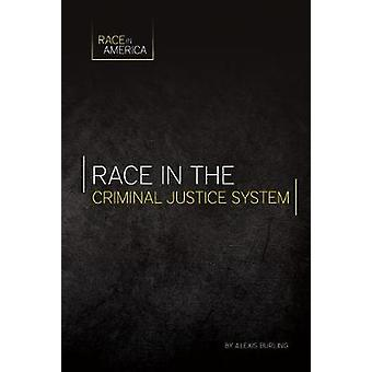 Race in the Criminal Justice System by Alexis Burling - 9781532110368