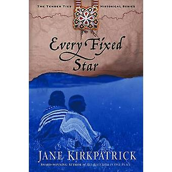 Every Fixed Star by Jane Kirkpatrick - 9781578565009 Book