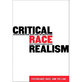 Critical Race Realism - Psychology - Race and the Law by Gregory S. Pa