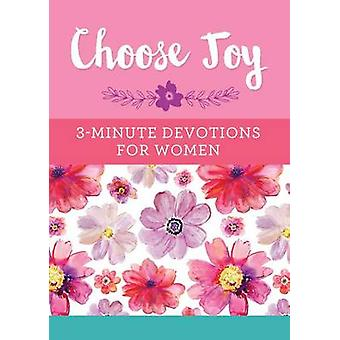 Choose Joy - 3-Minute Devotions for Women by Compiled by Barbour Staff