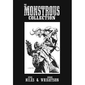 The Monstrous Collection of Steve Niles and Bernie Wrightson by Steve
