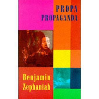 Propa Propaganda by Benjamin Zephaniah - 9781852243722 Book