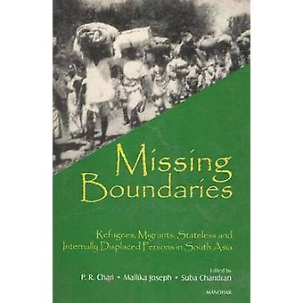 Missing Boundaries - Refugees - Migrants - Stateless and Internally Di