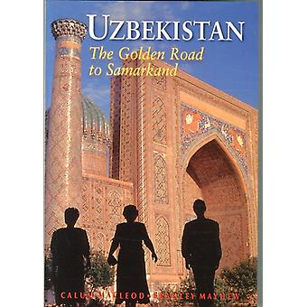 Uzbekistan: The Golden Road to Samarkand (Odyssey Illustrated Guides) (Paperback) by Mayhew Bradley Macloed Calum