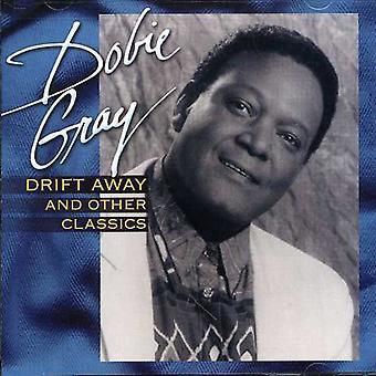 Dobie Gray - Drift Away & Other Classics [CD] USA import