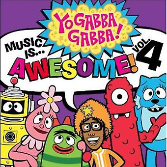 Yo Gabba Gabba - Yo Gabba Gabba: Vol. 4-musik er Awesome [CD] USA import