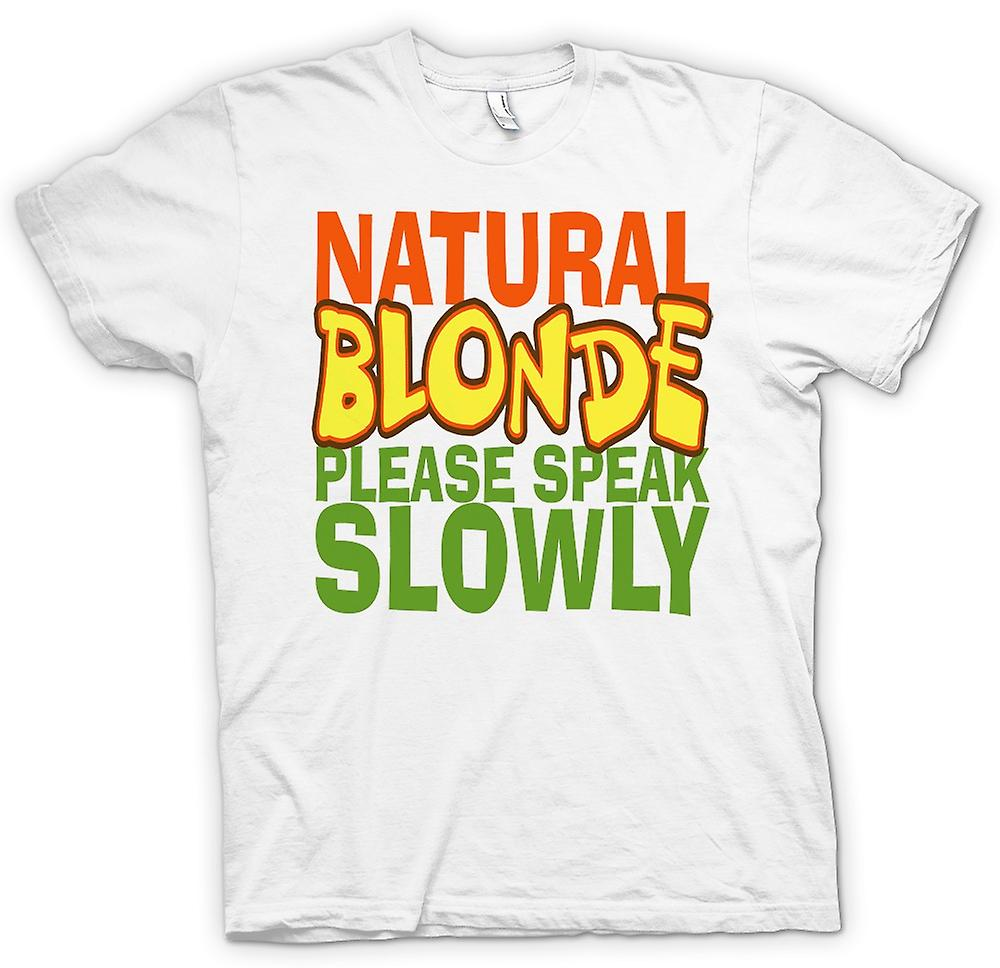 Womens T-shirt - Natural Blonde Speak Slowly - Quote