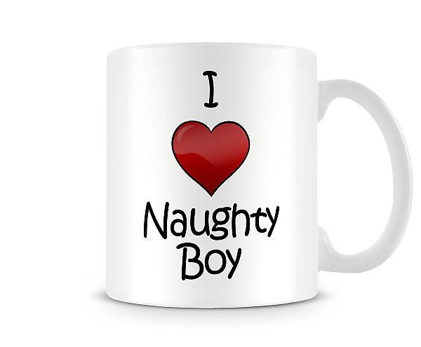 I Love Naughty Boy Printed Mug