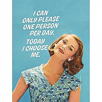 I Can Only Please One Person Per... Funny Small Steel Sign 210Mm X 150Mm